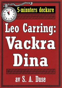 5-minuters deckare. Leo Carring: Vackra Dina. D