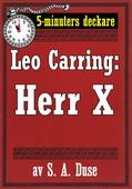 5-minuters deckare. Leo Carring: Herr X. Detektivhistoria. Återutgivning av text från 1920