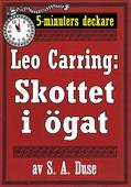 5-minuters deckare. Leo Carring: Skottet i ögat. Återutgivning av text från 1921