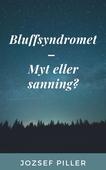 Bluffsyndromet – Myt eller sanning?