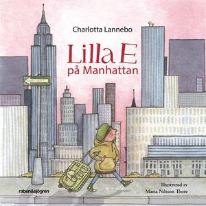 Lilla E på Manhattan (ljudbok) av Charlotta Lan