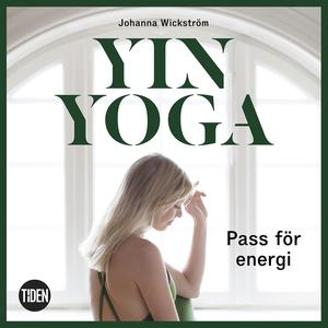 Yinyoga - Pass för energi (ljudbok) av Johanna