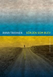 Sörjen som blev (e-bok) av Anna Takanen