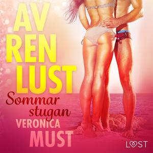 Av ren lust: Sommarstugan (ljudbok) av Veronica