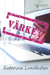 VÄRKET (e-bok) av Katarina Lundholm