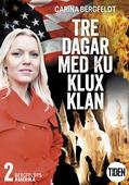 Bergfeldts Amerika S2A2 Tre dagar med Ku Klux Klan