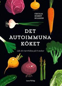 Det autoimmuna köket (e-bok) av Cecilia Nisbet