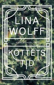Köttets tid (e-bok) av Lina Wolff