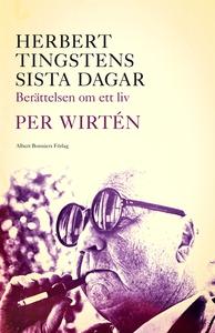Herbert Tingstens sista dagar : Berättelsen om