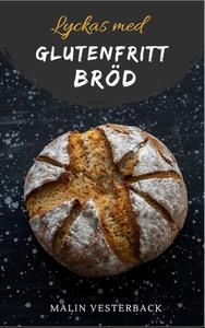 Lyckas med glutenfritt bröd (e-bok) av Malin Ve
