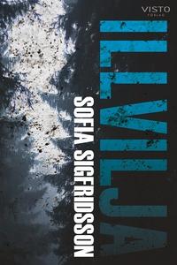 Illvilja (e-bok) av Sofia Sigfridsson