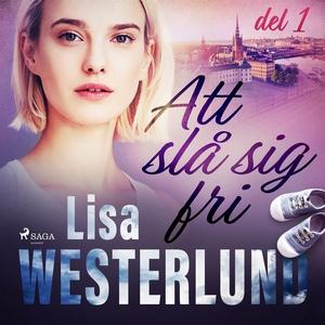 Att slå sig fri del 1 (ljudbok) av Lisa Westerl