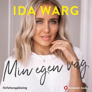 Min egen väg (ljudbok) av Ida Warg, Beatrice Bi