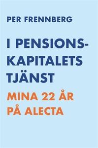 I pensionskapitalets tjänst - Mina 22 år på Ale