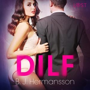 DILF - erotisk novell (ljudbok) av B. J. Herman