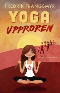 Yogaupproren (e-bok) av Fredrik Frängsmyr