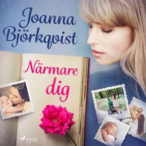 Närmare dig (ljudbok) av Joanna Björkqvist