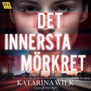 Det innersta mörkret (ljudbok) av Katarina Wilk