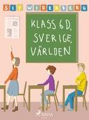 Klass 6 D, Sverige, Världen