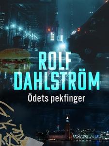 Ödets pekfinger (e-bok) av Rolf Dahlström