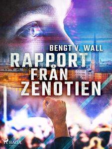 Rapport från Zenotien (e-bok) av Bengt V. Wall