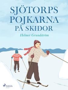 Sjötorpspojkarna på skidor (e-bok) av Helmer Gr