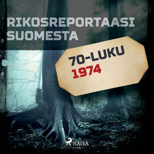 Rikosreportaasi Suomesta 1974 (ljudbok) av Eri