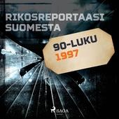 Rikosreportaasi Suomesta 1997