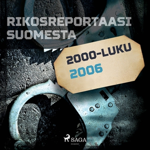 Rikosreportaasi Suomesta 2006 (ljudbok) av Eri