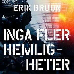 Inga fler hemligheter (ljudbok) av Erik Bruun