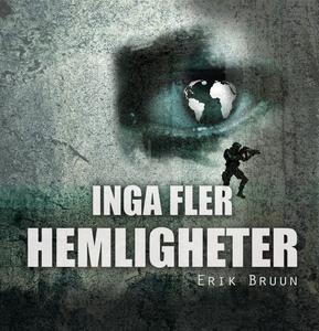 Inga fler hemligheter (e-bok) av Erik Bruun