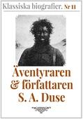 Klassiska biografier 11: Äventyraren S. A. Duse – Återutgivning av text från 1931