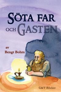 Söta far och Gasten (e-bok) av Bengt Bohm