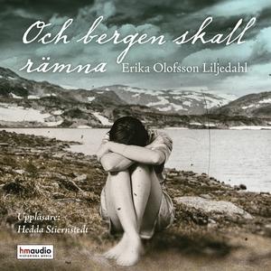 Och bergen skall rämna (ljudbok) av Erika Olofs