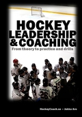 Hockey leadership and coaching: From theory to practice and drills