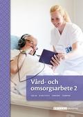 Vård- och omsorgsarbete 2, upplaga 2