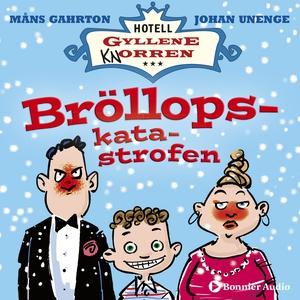 Hotell Gyllene Knorren. Bröllopskatastrofen : N