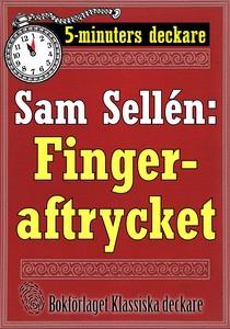 5-minuters deckare. Sam Sellén: Fingeraftrycket