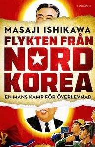 Flykten från Nordkorea - En mans kamp för överl