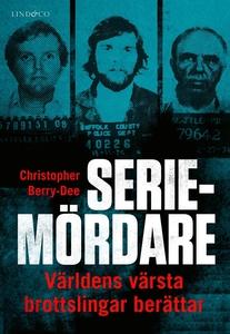 Seriemördare - Världens värsta brottslingar ber