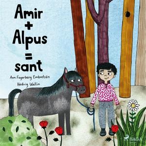 Amir + Alpus = Sant (ljudbok) av Ann Fagerberg