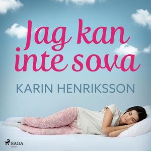 Jag kan inte sova (ljudbok) av Karin Henriksson