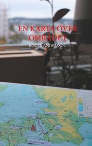 En karta över området (e-bok) av Roger Andersso