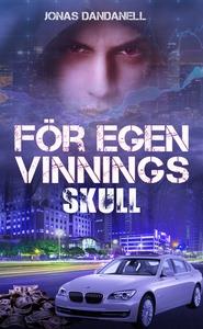 För egen vinnings skull (e-bok) av Jonas Dandan