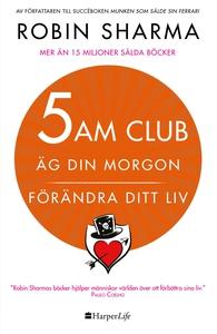 5 AM CLUB: Äg din morgon, förändra ditt liv (e-