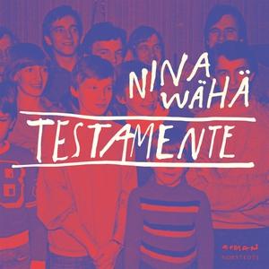Testamente (ljudbok) av Nina Wähä