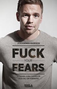 Fuck your fears : utmana dina rädslor och bli e