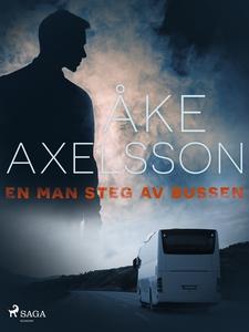 En man steg av bussen (e-bok) av Åke Axelsson