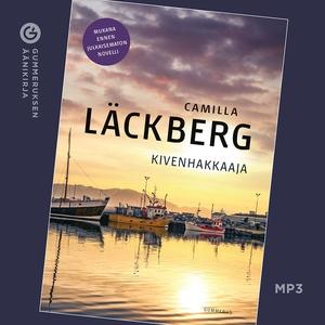 Kivenhakkaaja (ljudbok) av Camilla Läckberg
