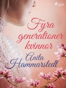 Fyra generationer kvinnor (e-bok) av Anita Hamm